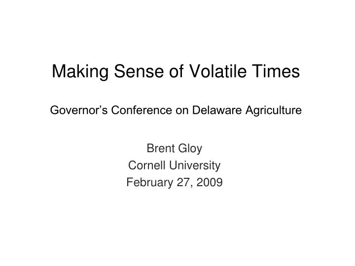 Making sense of volatile times governor s conference on delaware agriculture