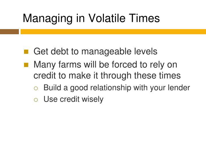 Managing in Volatile Times