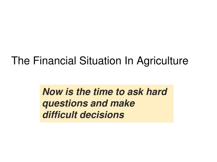 The Financial Situation In Agriculture