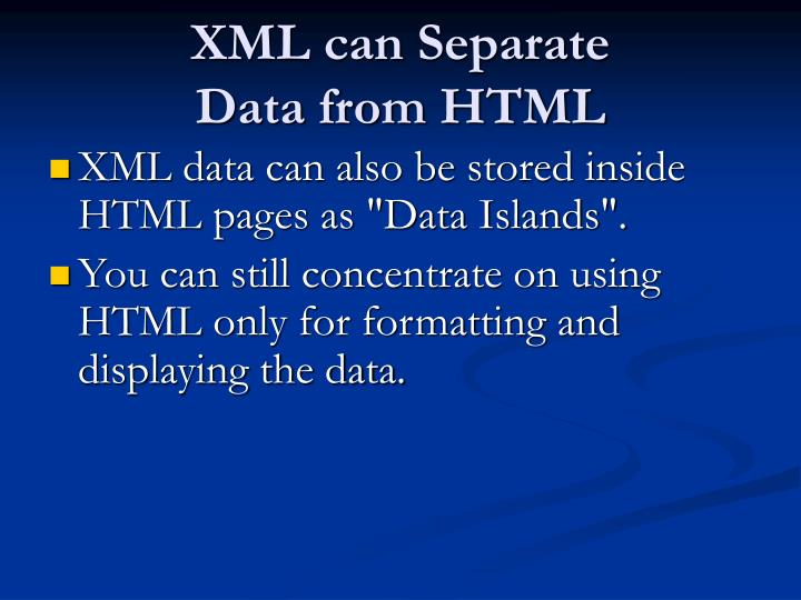XML can Separate