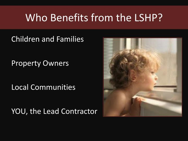 Who Benefits from the LSHP?