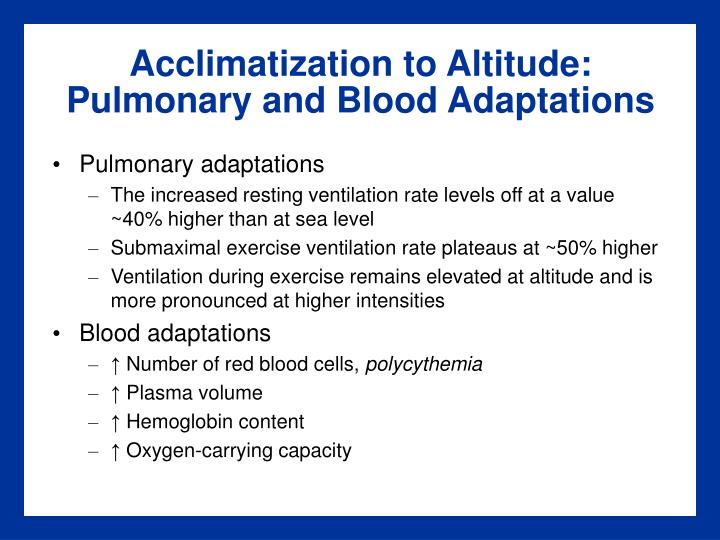 Acclimatization to Altitude: Pulmonary and Blood Adaptations