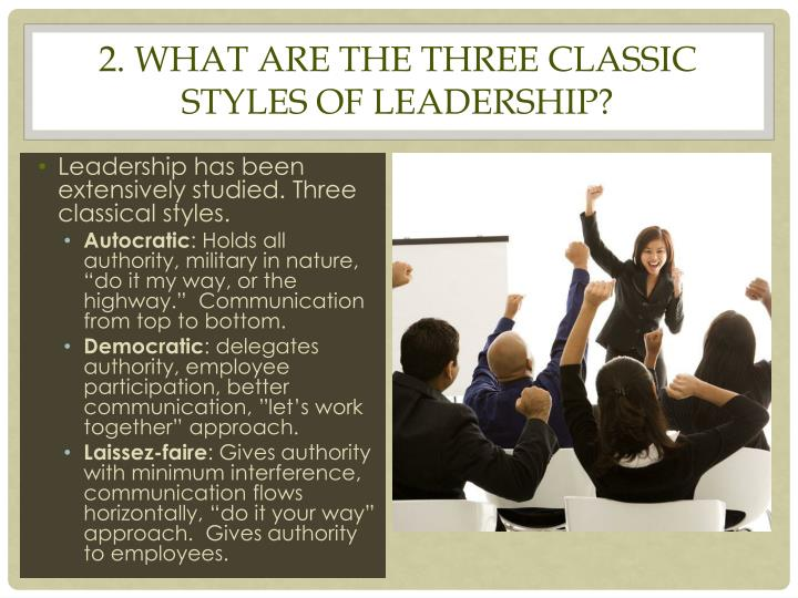 2 what are the three classic styles of leadership