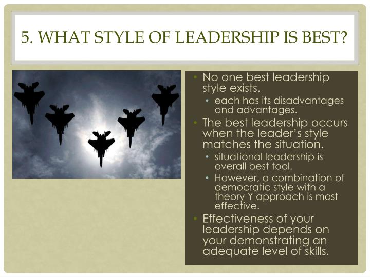 5. What style of leadership is best?