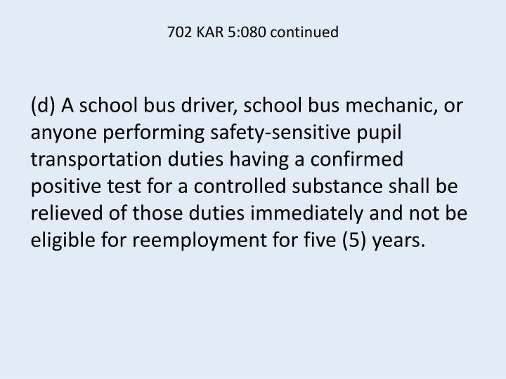 702 KAR 5:080 continued