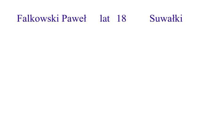 Falkowski Pawełlat18Suwałki