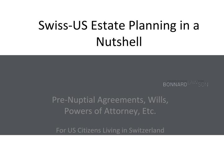 Swiss-US Estate Planning in a Nutshell