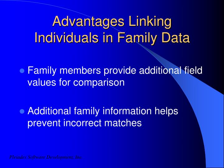 Advantages Linking Individuals in Family Data