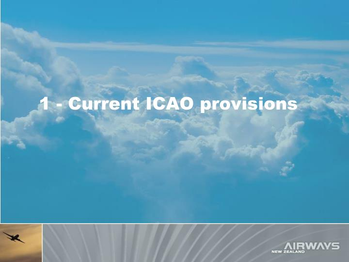 1 - Current ICAO provisions