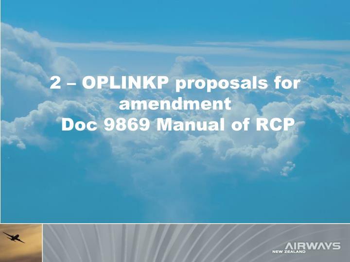 2 – OPLINKP proposals for amendment