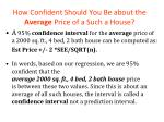 how confident should you be about the average price of a such a house