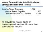 income taxes attributable to undistributed earnings of subsidiaries contd6