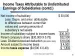 income taxes attributable to undistributed earnings of subsidiaries contd7