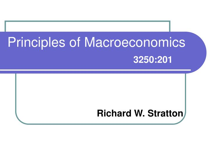 Principles of macroeconomics 3250 201