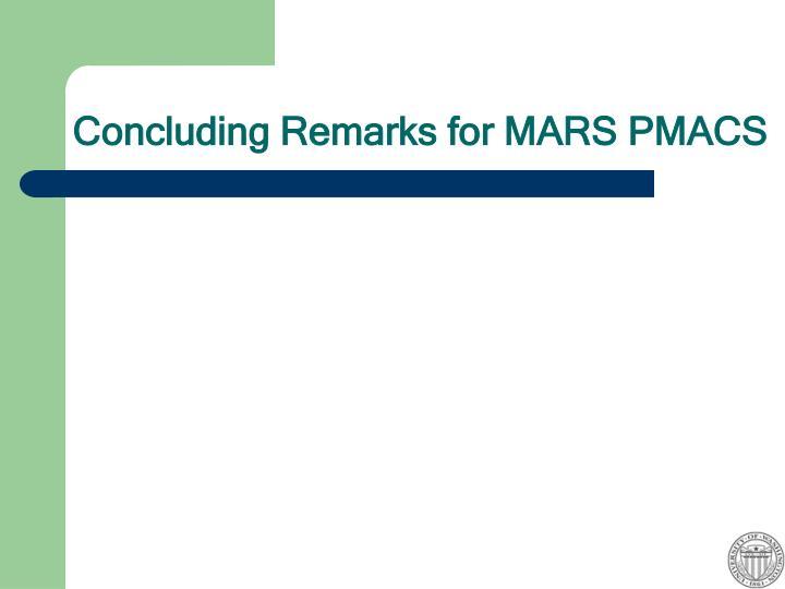 Concluding Remarks for MARS PMACS