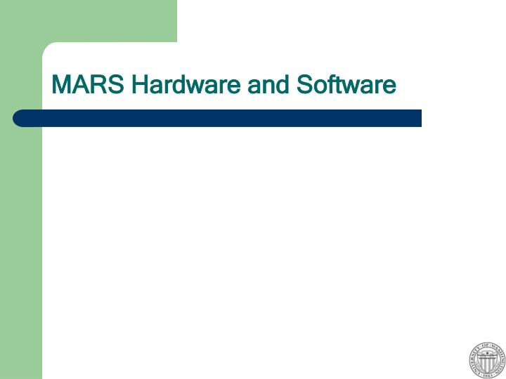 MARS Hardware and Software