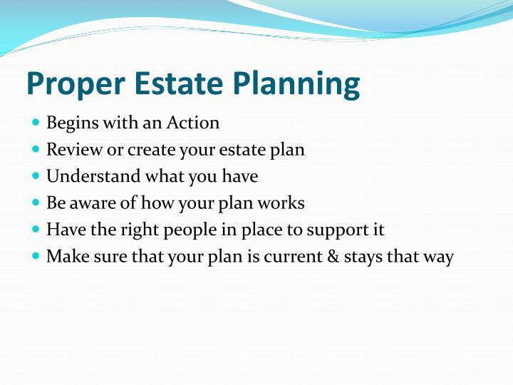 Proper Estate Planning