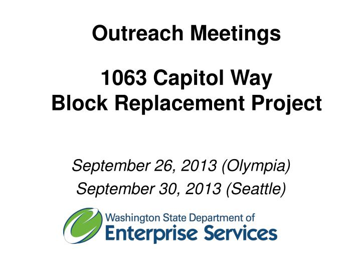 Outreach meetings 1063 capitol way block replacement project
