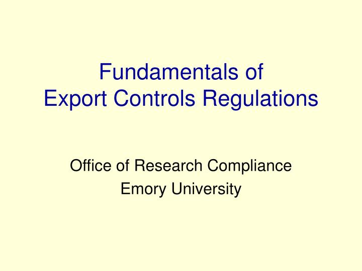 Fundamentals of export controls regulations