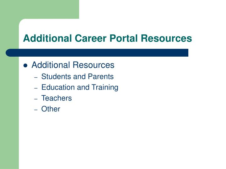 Additional Career Portal Resources