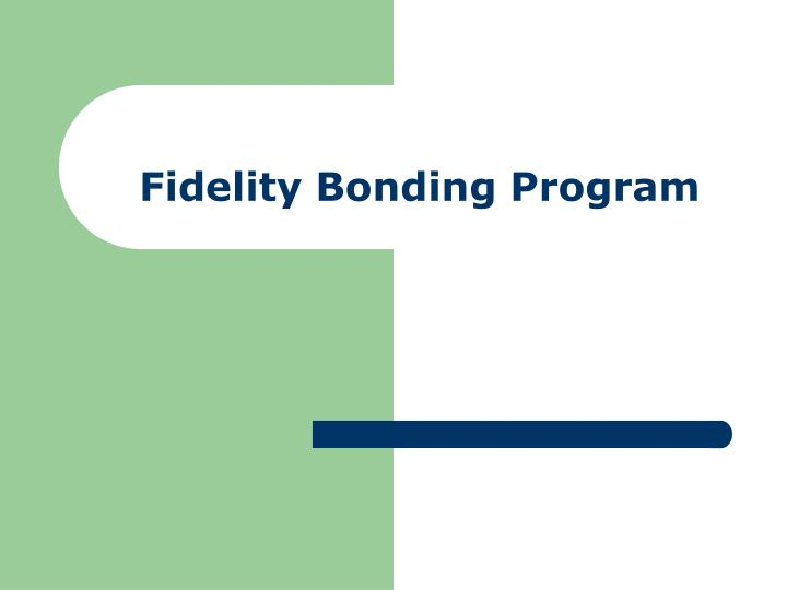 Fidelity Bonding Program