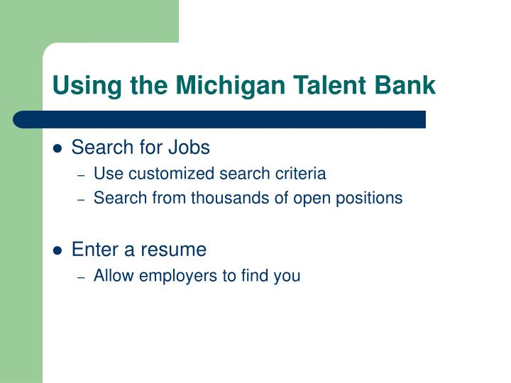 Using the michigan talent bank