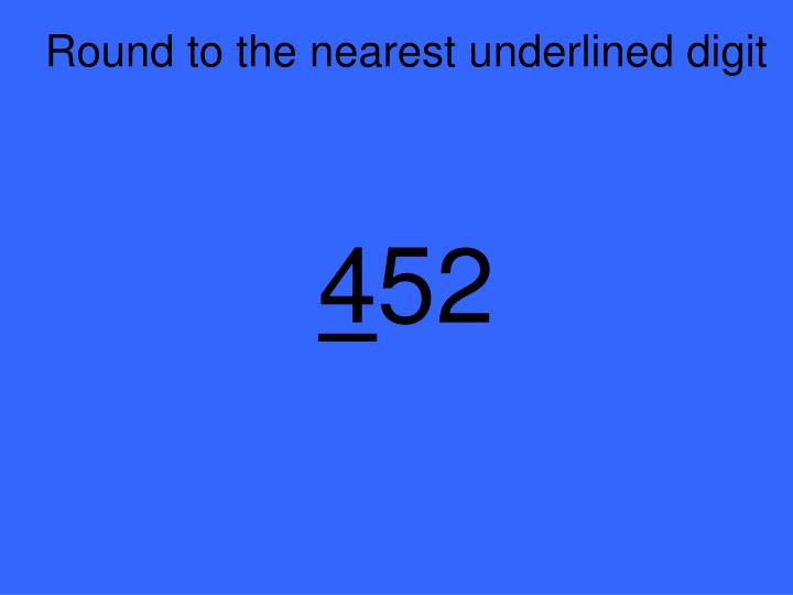 Round to the nearest underlined digit