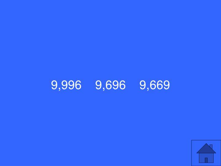 9,9969,6969,669