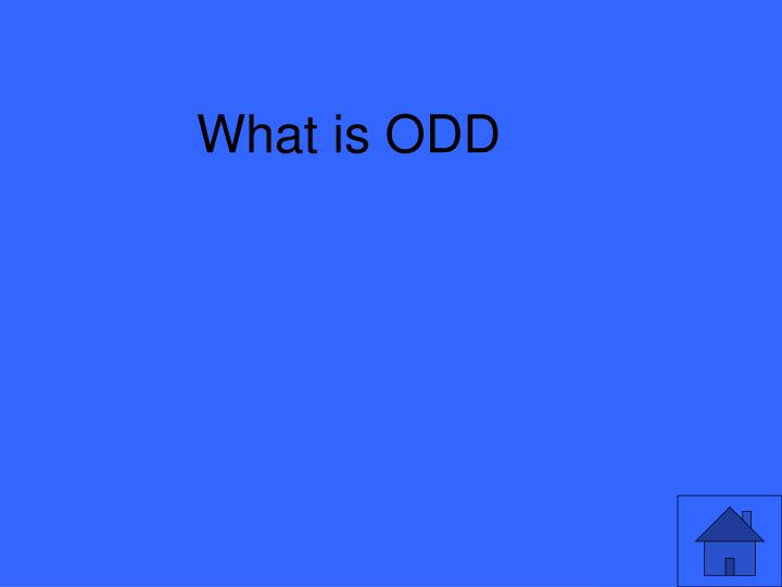 What is ODD