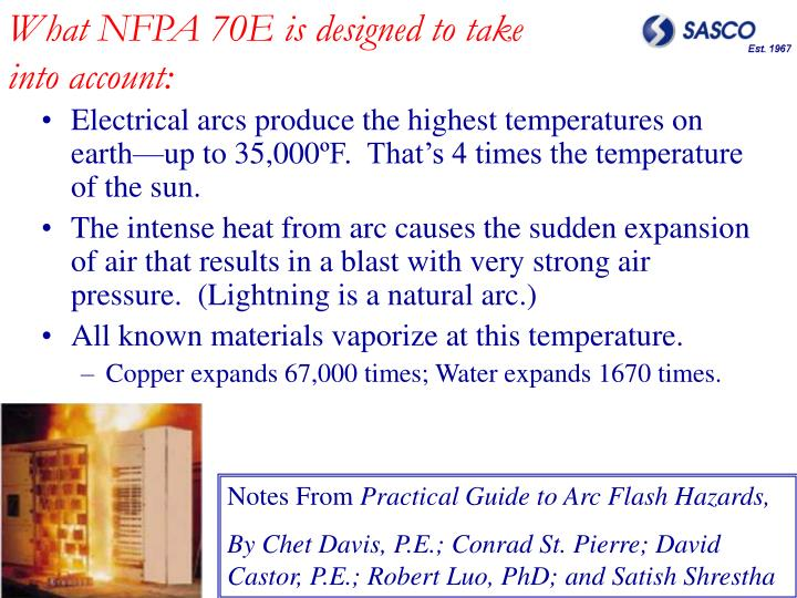 What NFPA 70E is designed to take into account: