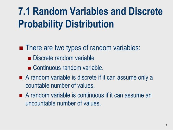 7.1 Random Variables and Discrete Probability Distribution