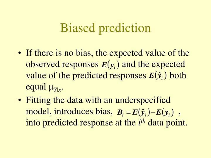 Biased prediction