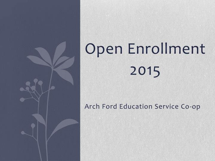 Open enrollment 2015 arch ford education service co op