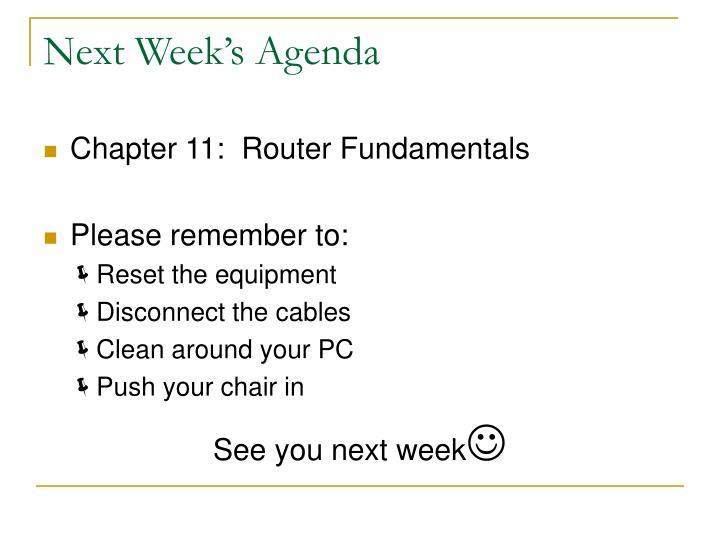Next Week's Agenda