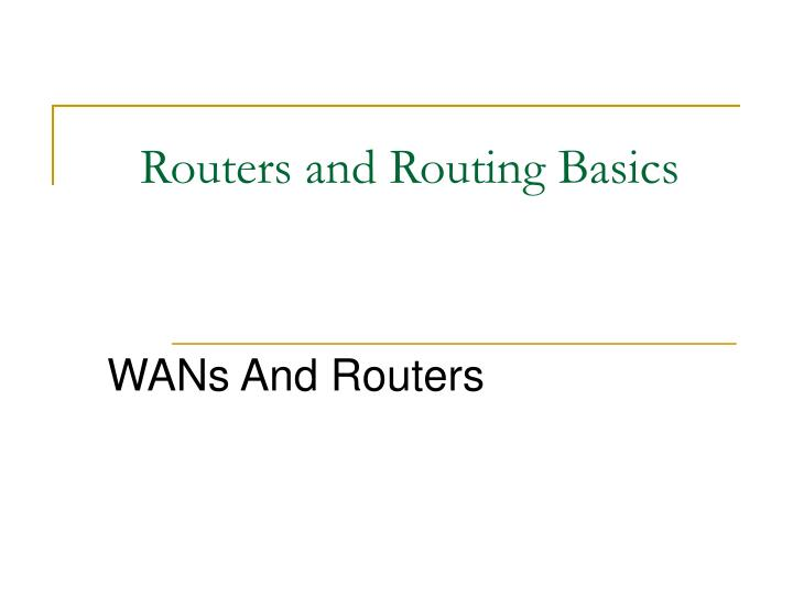 Routers and Routing Basics