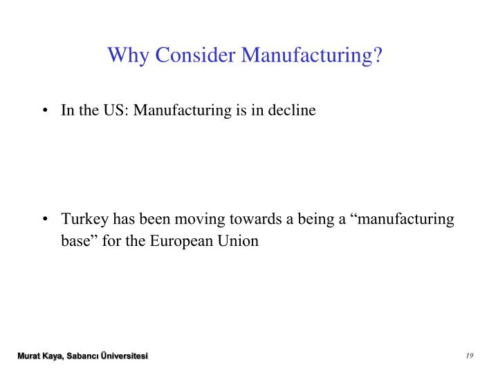 Why Consider Manufacturing?