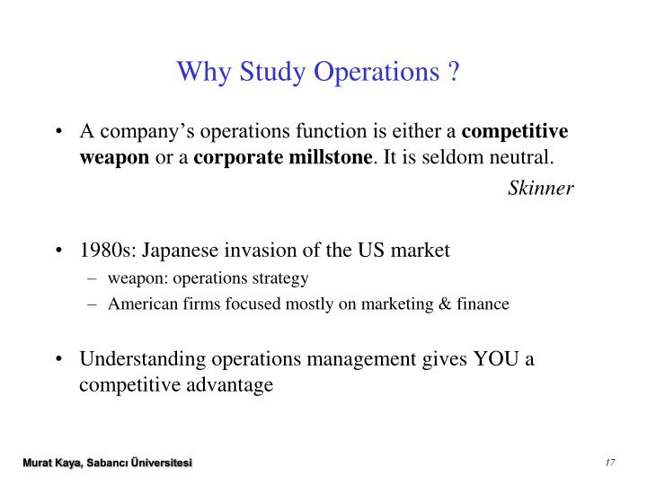 Why Study Operations ?
