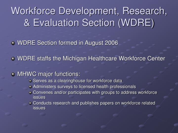 Workforce Development, Research, & Evaluation Section (WDRE)