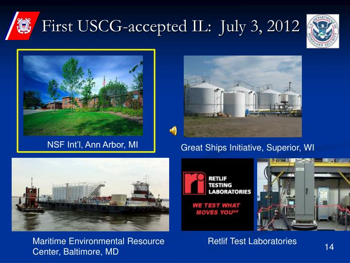 First USCG-accepted IL:  July 3, 2012