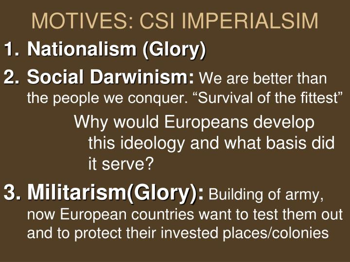MOTIVES: CSI IMPERIALSIM