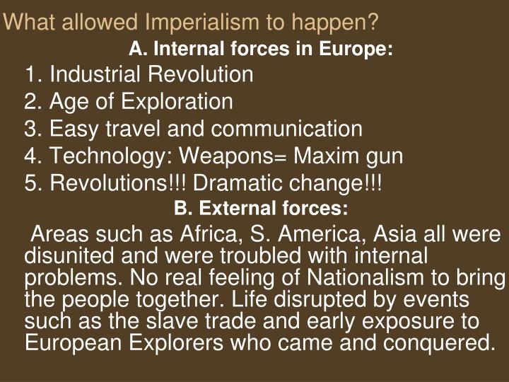 What allowed Imperialism to happen?