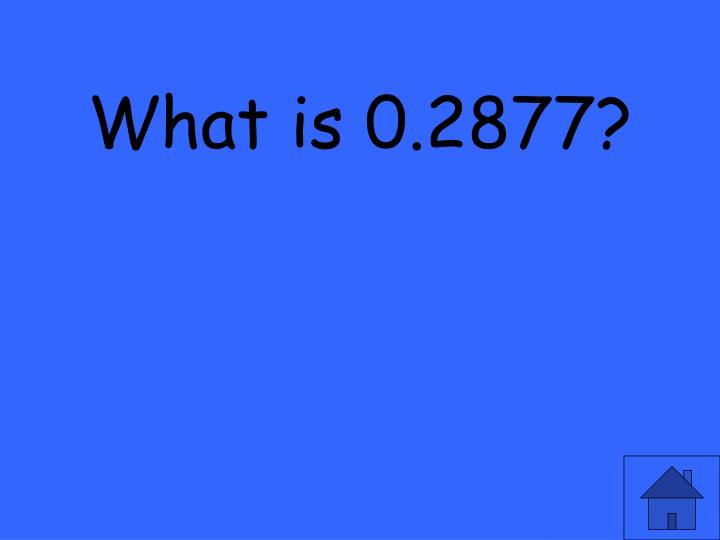 What is 0.2877?