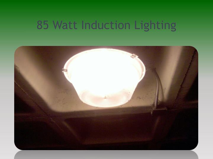 85 Watt Induction Lighting