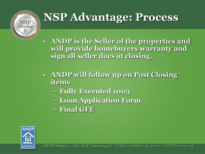 ANDP is the Seller of the properties and will provide homebuyers warranty and sign all seller docs at closing.