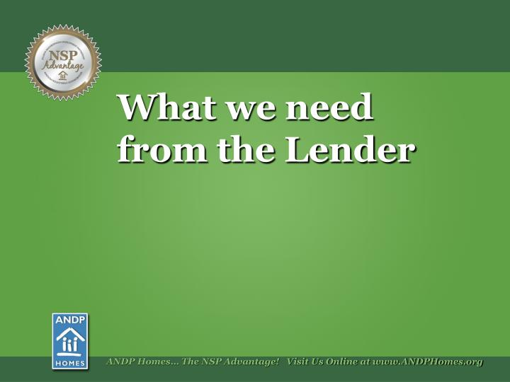 What we need from the Lender