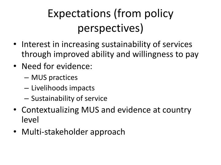 Expectations from policy perspectives