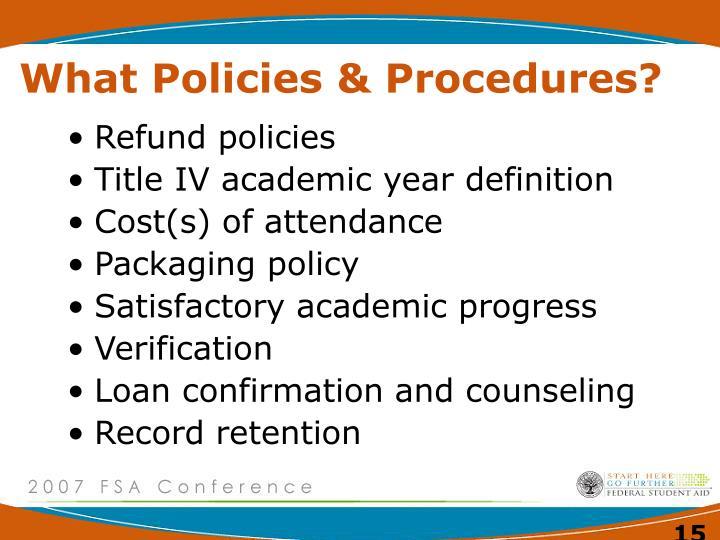 What Policies & Procedures?