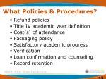 what policies procedures