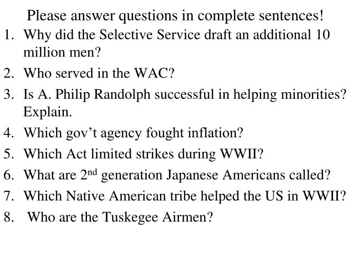 Please answer questions in complete sentences!