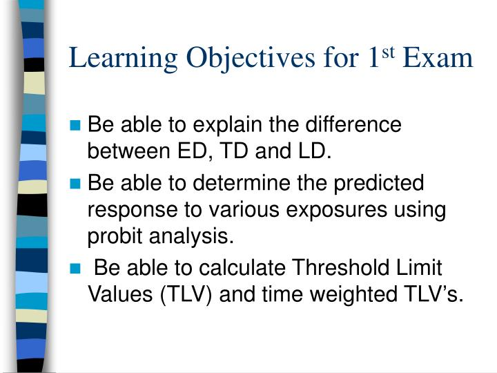 Learning objectives for 1 st exam1
